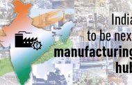 India to be next manufacturing hub after China