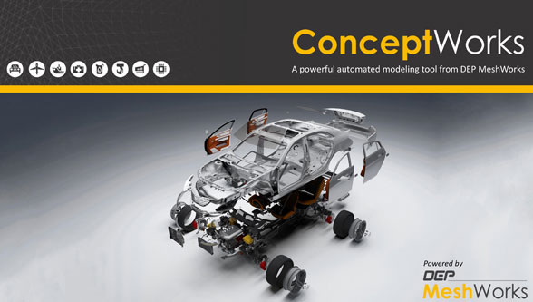 DEP introduces ConceptWorks to the CAE market, a unique automated modeling technique